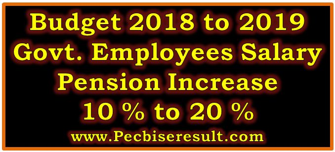 Govt Employees Salary Increase in Budget 2018-2019